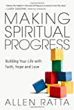 img - for Making Spiritual Progress: Building Your Life with Faith, Hope and Love book / textbook / text book