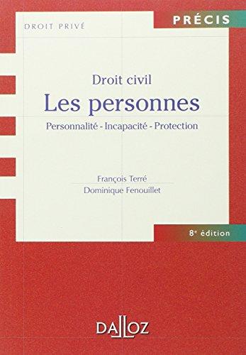 Droit civil Les personnes - 8e éd.: Personnalité - Incapacité - Protection