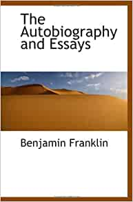 benjamin franklin autobiography essays Benjamin franklin autobiography term papers, essays and research papers available.