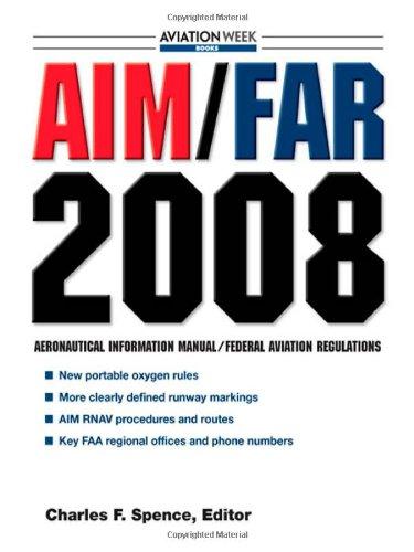 AIM/FAR 2008 (AIM/FAR: Airman's Information Manual/Federal Aviation Regulations)