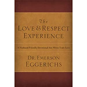 The Love and Respect Experience | [Emerson Eggerichs]