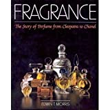img - for Fragrance: The Story of Perfume from Cleopatra to Chanel book / textbook / text book