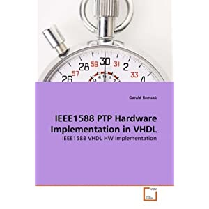 IEEE1588 PTP Hardware Implementation in VHDL: IEEE1588 VHDL HW Implementation