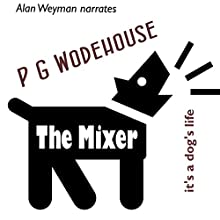 The Mixer Audiobook by P. G. Wodehouse Narrated by Alan Weyman