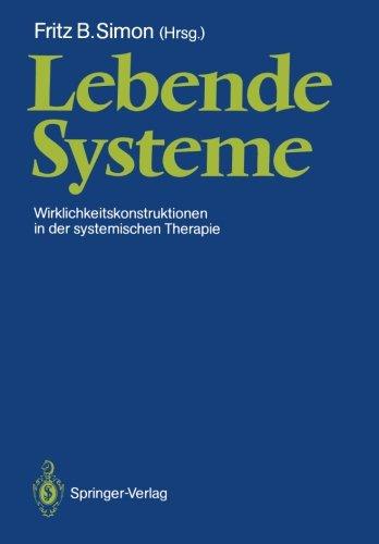 Lebende-Systeme-Wirklichkeitskonstruktionen-in-der-Systemischen-Therapie