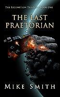 The Last Praetorian (The Redemption Trilogy Book 1) (English Edition)