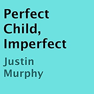 Perfect Child, Imperfect Audiobook