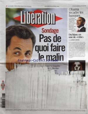 liberation-no-9003-du-23-04-2010-sondage-pas-de-quoi-faire-le-malin-sarkozy-obama-recadre-les-banque