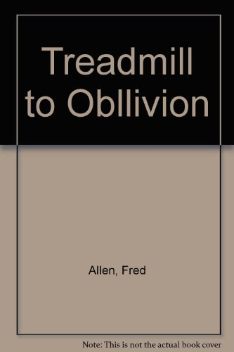 Treadmill to Obllivion