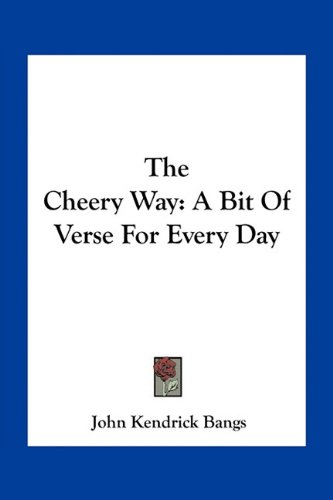 The Cheery Way: A Bit of Verse for Every Day