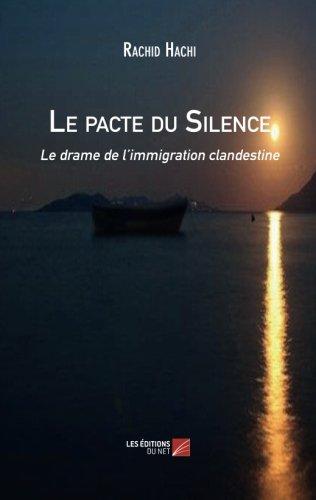 Le pacte du Silence: Le Drame De L'Immigration Clandestine  [Hachi, Rachid] (Tapa Blanda)