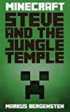 Minecraft: Steve and the Jungle Temple. (Steves Minecraft Adventures Book 8)