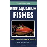 A PocketExpert Guide to Reef Aquarium Fishes: 500+ Essential-to-Know Species (Microcosm/T.F.H. Professional) ~ Scott W. Michael