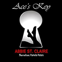 Ace's Key (       UNABRIDGED) by Abbie St. Claire Narrated by Pamela Peters