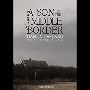 A Son of the Middle Border Hörbuch