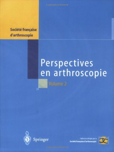 Perspectives Arthroscopie Vol 2 (Perspectives En Arthroscopie) (French Edition)