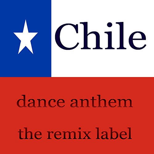 Chile (Instrumental Dance Anthem Mix) - Single