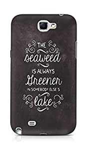 AMEZ seawead is greener in others lake Back Cover For Samsung Galaxy Note 2 N7100