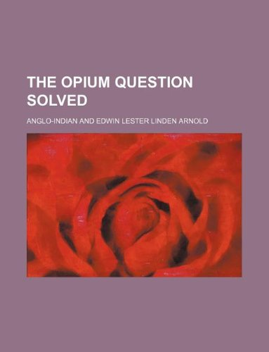 The opium question solved