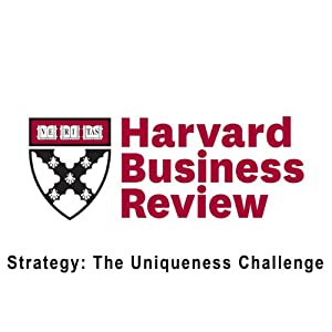 Strategy: The Uniqueness Challenge (Harvard Business Review) | [Todd Zenger]