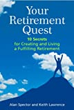 img - for Your Retirement Quest: 10 Secrets for Creating and Living a Fulfilling Retirement book / textbook / text book
