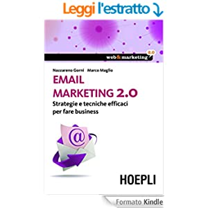 Email marketing 2.0: Strategie e tecniche efficaci per fare business (Web & marketing 2.0)