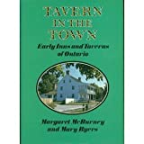 img - for Tavern in the Town: Early Inns and Taverns of Ontario book / textbook / text book