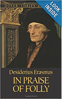 an analysis of the praise of folly by desiderius erasmus The praise of folly by desiderius erasmus timothy nguyen loading unsubscribe from timothy nguyen cancel unsubscribe working subscribe subscribed unsubscribe 2 loading loading working add to want to watch.