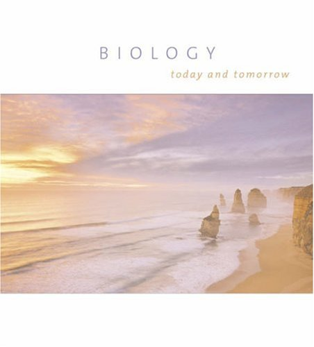 Biology Today and Tomorrow (Paperbound with Physiology, CD-ROM, vMentor/Opposing Viewpoints Resource Center, and InfoTra