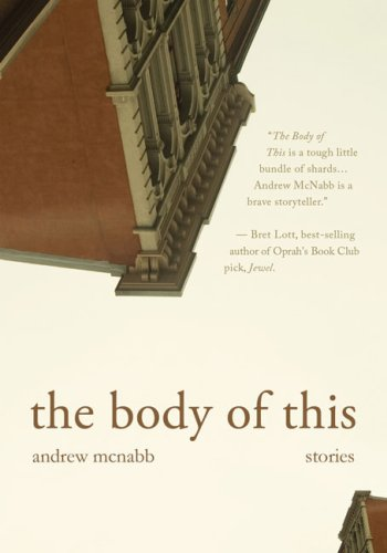 The Body of This: Stories, ANDREW MCNABB