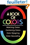 A Book of Colors: Matching Colors, Co...
