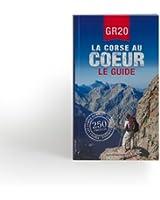 GR20 La Corse au coeur - Le guide