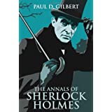 The Annals of Sherlock Holmesby Paul D. Gilbert