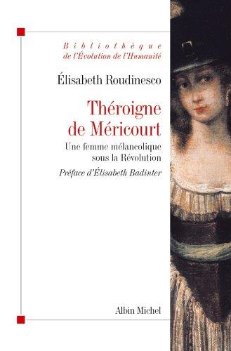 Théroigne de Méricourt : Une femme mélancolique sous la Révolution