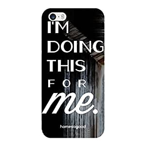 HomeSoGood I'm Doing This For Me Quote Black 3D Mobile Case For iPhone 5 / 5S (Back Cover)