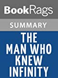 img - for The Man Who Knew Infinity by Robert Kanigel | Summary & Study Guide book / textbook / text book