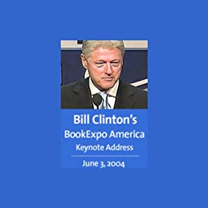 Former President Bill Clinton's BookExpo America Keynote 6/3/04 | [Bill Clinton]