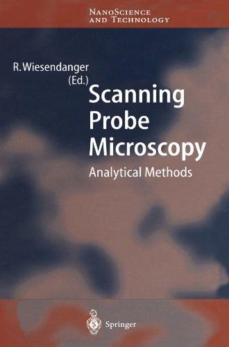 Scanning Probe Microscopy: Analytical Methods (Nanoscience And Technology)