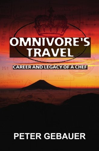 Omnivore's Travel: Career and Legacy of a Chef PDF