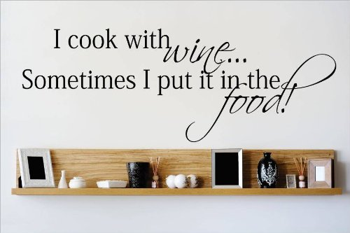 Decal - Vinyl Wall Sticker : I Cook With Wine Sometimes I Put It In The Food Quote Home Living Room Bedroom Decor Discounted Sale Item - 22 Colors Available Size: 6 Inches X 20 Inches front-459140