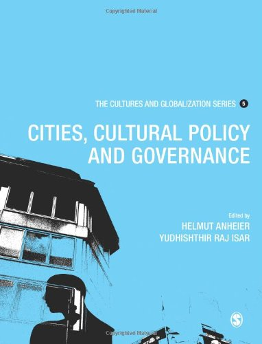 Cultures And Globalization: Cities, Cultural Policy And Governance (The Cultures And Globalization Series)