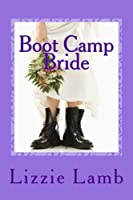 Boot Camp Bride: A romance - featuring humour and skulduggery at a bootcamp for brides (English Edition)