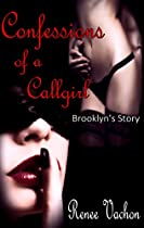 Confessions Of A Callgirl: Brooklyn's Story (confessions Series Book 1)