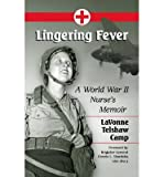 img - for [ LINGERING FEVER: A WORLD WAR II NURSE'S MEMOIR ] By Camp, Lavonne Telshaw ( Author) 2012 [ Paperback ] book / textbook / text book