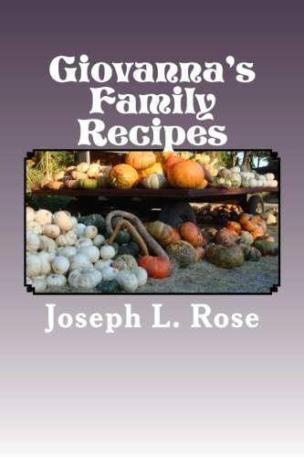Giovanna's Family Recipes by Joseph L. Rose