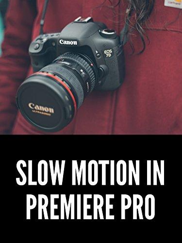 Slow Motion in Premiere Pro Tutorial