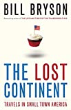 The Lost Continent: Travels in Small-Town America (0385658613) by Bryson, Bill