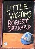 Little victims (0002314134) by Barnard, Robert