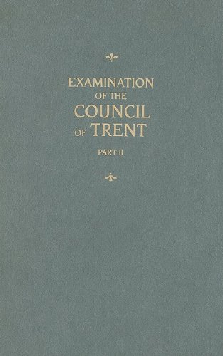 Examination of the Council of Trent, Vol.2: Martin Chemnitz, Fred (RTL) Kramer: 9780758615411: Amazon.com: Books