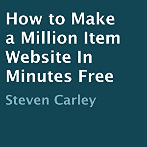 How to Make a Million Item Website in Minutes Free | [Steven Carley]